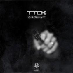 Ttck - Your Criminality